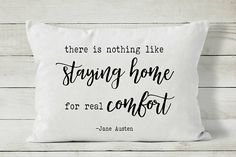 """There is nothing like staying home for real comfort."" Jane Austen quote pillow by Cozy Home Studio."