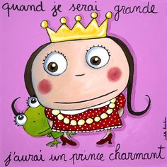 """""""When I'm big, I'll find my Prince Charming"""" Isabelle Kessedjian canvas on TendreDeal until Cuando Sea Grande, Prince Charmant, Princess Theme, When I Grow Up, Edd, Illustration Girl, Beatrix Potter, Tooth Fairy, Cute Images"""