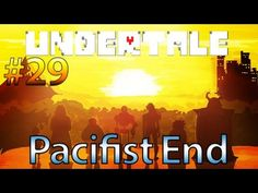 Let's Play Undertale [Pacifist Real Ending] - The Surface + Ending Credi...