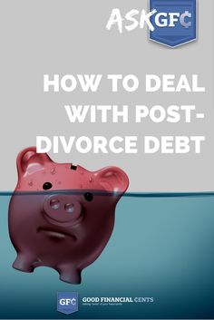 Ask GFC 013  How to Deal With Post-Divorce Debt