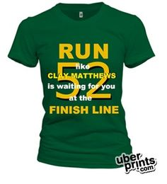 Clay Matthews is my motivation. UberPrints.com - Design Your Own T-Shirts and Apparel    I made this shirt.