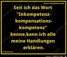 diegeilsten Inkompetenzkompensationskompetenz Funny Pix, Funny As Hell, Funny Pictures, True Quotes, Funny Quotes, Word Fonts, German Quotes, Different Quotes, Just Smile