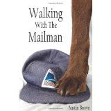 Walking with the Mailman (Paperback)By Austin Brown