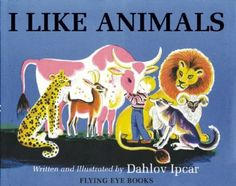 I Like Animals: Amazon.co.uk: Dahlov Ipcar: Books