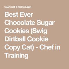 Best Ever Chocolate Sugar Cookies (Swig Dirtball Cookie Copy Cat) - Chef in Training