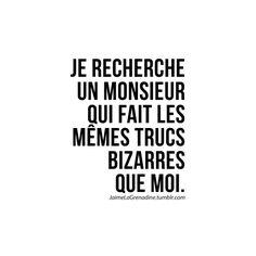 Je recherche un monsieur qui fait les mêmes trucs bizarres que moi - #JaimeLaGrenadine. Favorite Quotes, Best Quotes, Love Quotes, La Grenadine, Crush Pics, Words Quotes, Sayings, Stupid Love, French Quotes