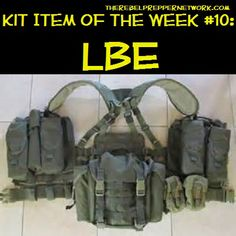 Kit Item of the Week #10: LBE (LBE: Acronym for Load Bearing Equipment; Gear that allows you to carry your equipment.)
