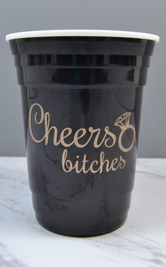 """""""Cheers bitches"""" bachelorette party cup - Pick your color and add a custom message to the opposite side of the cup. Such a fun bachelorette party favor."""
