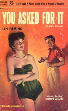 """Ian Fleming ~ """"You Asked For It"""""""