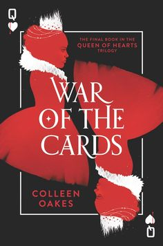 "Read ""War of the Cards"" by Colleen Oakes available from Rakuten Kobo. Colleen Oakes's twisted reimagining of the Queen of Hearts origin story comes to a thrilling conclusion in War of the Ca. Ya Books, Good Books, Books To Read, Thing 1, Beautiful Book Covers, First Novel, Retelling, Fantasy, Queen Of Hearts"