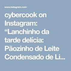 """cybercook on Instagram: """"Lanchinho da tarde delícia: Pãozinho de Leite Condensado de Liquidificador! Ingredientes 1 lata de leite condensado A mesma medida de…"""""""