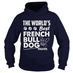 Personalized Name WorldS Best French BULLDOG Dad Mom Lady Man Men Women Woman Girl Boy Lover T shirts