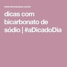 dicas com bicarbonato de sódio | #aDicadoDia
