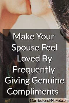 "Never underestimate the power of a simple compliment. ""Make your spouse feel loved by frequently giving genuine compliments.""  #marriage"