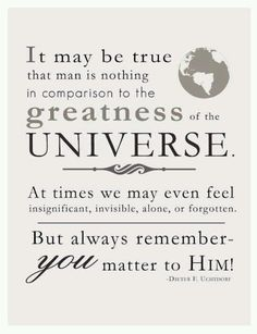 You matter to Him (President Dieter F. Uchtdorf)
