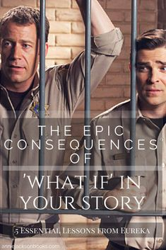 The Epic Consequences of 'What If' in Your Story | 5 Essential Writing Lessons from Eureka | Colin Ferguson | Kavan Smith | Jack Carter | Deputy Andy