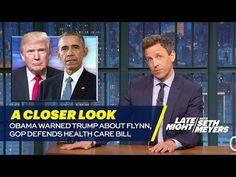 "YouTube (Great job Seth!) Seth Meyers - Obama Warned Trump About Flynn, GOP Defends  ""Health Care"" Bill (5.8.17)"