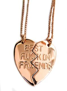 Best Fuckin Friends Necklace (Rose Gold) $29.95 Need this for me and @Eileen Vitelli Vitelli