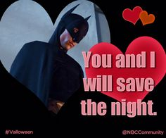 You and I will save the night. #Valloween @Angela Ewing