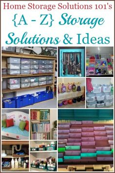 A round up of over 30 storage solutions for all around your home, arranged from A to Z {on Home Storage Solutions 101}