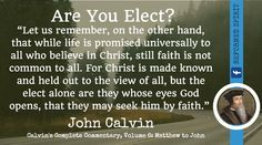 Only the Elect seeks God in faith - John Calvin Scripture Verses, Bible Quotes, John Calvin Quotes, Surrender To God, Protestant Reformation, Congratulations To You, Reformed Theology, Blessed Quotes, Pastor