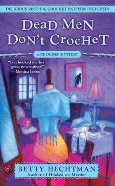 (2008) - Dead Men Don't Crochet: A Crochet Mystery (Berkley Prime Crime Mysteries) by Bet