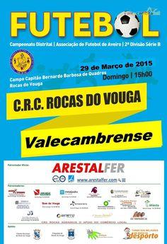Futebol: CRC Rocas do Vouga vs AD Valecambrense > 29 Mar 2015, 15h @ Rocas do Vouga, Sever do Vouga  _Campeonato Ditrital Aveiro | 2.ª Divisão Série B | Seniores Masc._  #futebol
