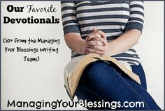 Our Favorite Devotionals (from the Managing Your Blessings Writing Team)