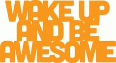 Silhouette Design Store - View Design #75739: wake up and be awesome