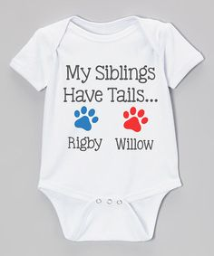 Look what I found on #zulily! White 'My Siblings Have Tails' Personalized Bodysuit - Infant #zulilyfinds