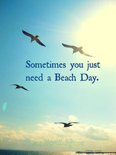 ♥ Sometimes you just need a Beach Day ♥
