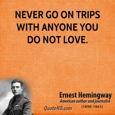 """I'm not a huge Hemingway fan, but he's completely right on this one.  The wit in me would add, """"or you may end up in jail, charged with murder.""""  Mwahaha!"""