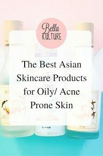 The Best Asian Skincare Products for Oily Skin