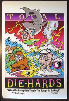 """T&C Surf Designs """"Total Die Hards"""" Poster by Steve Nazar (12/21/2013)"""