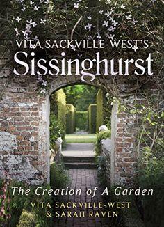 Vita Sackville West's Sissinghurst: The Creation of a Garden