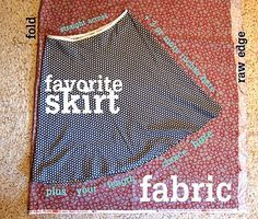 make your own skirt using one of your own skirts as a pattern
