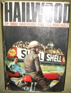 Hailwood by Mike Hailwood and Ted Macauley.  Hardcover – November 1968  Autographed by Mike Hailwood.  Price $85