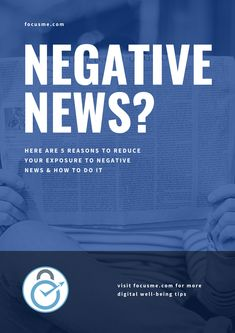 5 Reasons to Reduce Your Exposure to Negative News & How to Do It Healthy Alternatives, Our Life, Productivity, Improve Yourself, Feels, Wellness, Hacks, Tips, Blog