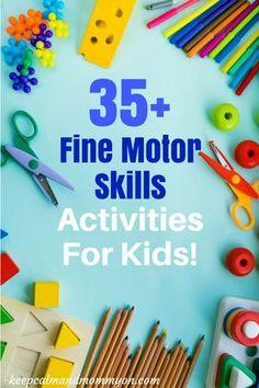 35+ Fine Motor Skills Activities For Kids! Activities For Toddlers, Activities For Preschoolers, Sensory Activities, Making Learning Fun