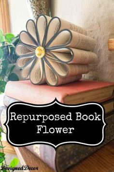 DIY Projects Made With Old Books - Repurposed Book Flower - Make DIY Gifts, Crafts and Home Decor With Old Book Pages and Hardcover and Paperbacks - Easy Shelving, Decorations, Wall Art and Centerpice (Diy Projects To Try) Diy Repurposed Books, Recycled Books, Upcycled Crafts, Recycled Art, Old Book Crafts, Book Page Crafts, Diy Old Books, Book Page Art, Folded Book Art