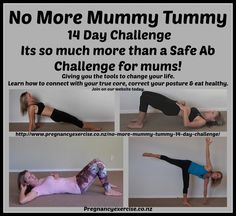Postnatal fitness: Kick start #2015 with our most popular challenge! Have you seen the 30 day Ab or Plank Challenge? Women are at an increased risk of pelvic floor muscle dysfunction, diastasis recti, back pain and hernias following incorrect exercise programs post childbirth. Join the safe No More Mummy Tummy 14 day challenge, it will change your life!