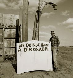 Seriously. We don't. Don't look behind the sign either. Cause there's not a dinosaur back here. Nope.