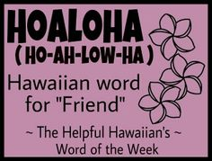 Hawaiian Word of the Week - Destinations In Hawaii Travel Thema Hawaii, Mahalo Hawaii, Maui Hawaii, Kauai, Hawaii Life, Hawaiian Words And Meanings, Hawaiian Phrases, Hawaiian Sayings, Hawaii Vacation