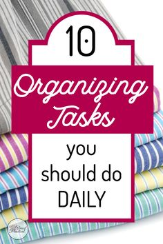 Disorganization is frustrating. When the house is a mess it is really hard to focus on the things that matter most. I have found that if I do these 10 organizing tips daily, it helps to minimize the clutter and keeps my home running efficiently. You should try doing them too! #organizing #decluttering #home #organization #chores #howtoorganize #getorganized #cleaning #minimalism