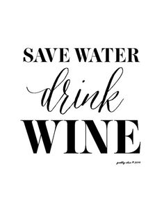 Save Water Drink Wine Print. Happy Hour & Bar Cart Art by prettychicsf