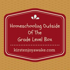 Homeschooling outside of the grade level box - when you're asked what grade your child is in, do you have to stop and think? I sure do!