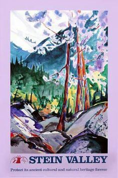 Poster of my watercolour created in partnership with Western Canada Wilderness Committee in to protect Stein Valley, BC Western Canada, Canadian Artists, Wilderness, Watercolour, Landscape, Nature, Poster, Photography, Painting