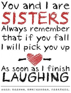 i love my sister quotes and sayings - Hahahaha, funny! Life Quotes Love, Cute Quotes, Great Quotes, Quotes To Live By, Inspirational Quotes, Quotes 2016, Bff Quotes, Friend Quotes, Friendship Quotes