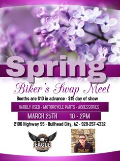 Eagle Motorcycle Rentals in Bullhead City is having a huge Spring Biker's Swap Meet on Saturday, March 25th from 10 - 2PM! Booths are $10 in advance - $15 day of show. Billy Kay will be entertaining from 11-1PM. Contact Michelle Keunen for information. Eagle events are always fun - plan on being there!