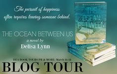 HEA Book Tours, PR & More: THE OCEAN BETWEEN US by @authordelisalyn - BLOG TOUR!